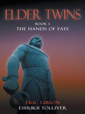 Elder Twins: Book 1: The Hands of Fate Eric Gibson