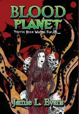 Blood Planet Jamie L. Evans
