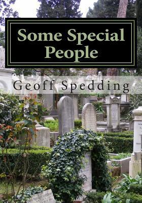 Some Special People: Interred in the Cimitero Acattolico (Non-Catholic Cemetery) in Rome Geoff Spedding