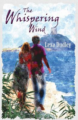 The Whispering Wind: Two Lives, One Heartbreaking Story Lexa Dudley