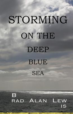 Storming on the Deep Blue Sea  by  Brad Alan Lewis