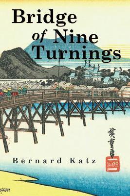 Bridge of Nine Turnings  by  Bernard Katz
