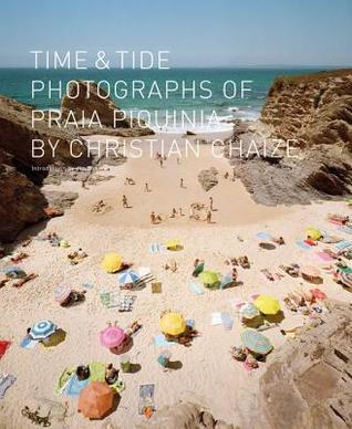 Time and Tide: Photographs from Praia Piquinia Christian Chaize
