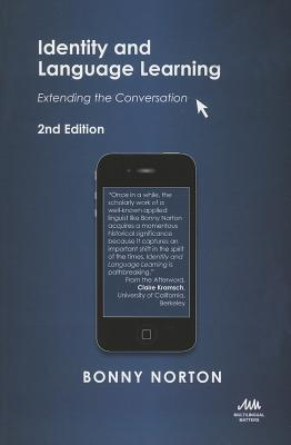 Identity and Language Learning (2nd Edition): Extending the Conversation  by  Bonny Norton
