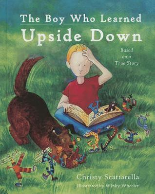 The Boy Who Learned Upside Down Christy Scattarella