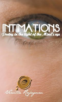 Intimations: Poetry in the Light of the Minds Eye Venilla Rajaguru