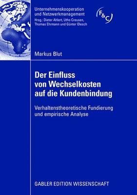 Der Einfluss Von Wechselkosten Auf Die Kundenbindung  by  Markus Blut