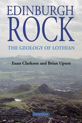 Edinburgh Rock: The Geology of Lothian  by  Euan Clarkson