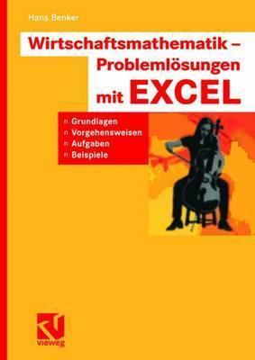 Wirtschaftsmathematik   Problemlösungen Mit Excel Hans Benker