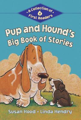Pup and Hounds Big Book of Stories: A Collection of 6 First Readers  by  Susan Hood