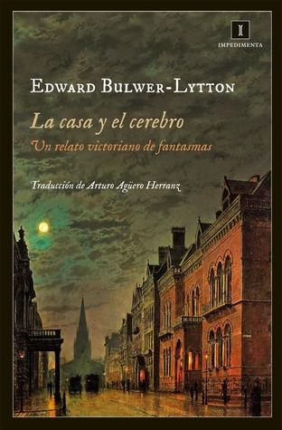 La casa y el cerebro Edward Bulwer-Lytton