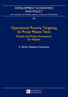 Operational Poverty Targeting  by  Proxy Means Tests: Models and Policy Simulations for Malawi by S Idriss Nazaire Houssou