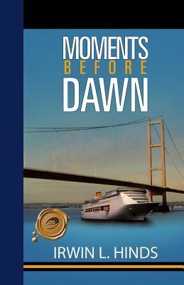 Moments Before Dawn Irwin L. Hinds