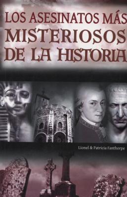 Asesinatos Mas Misteriosos de La Historia  by  Lionel Fanthorpe