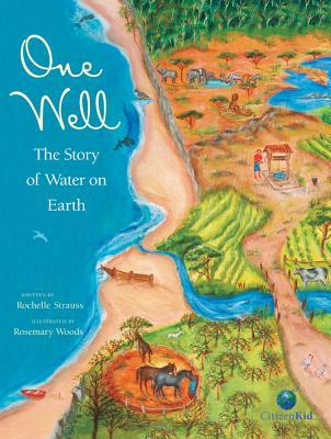 One Well: The Story of Water on Earth Rochelle Strauss