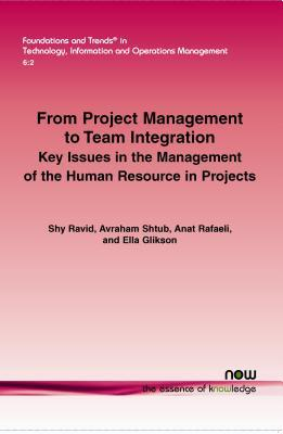 From Project Management to Team Integration: Key Issues in the Management of the Human Resource in Projects  by  Shy Ravid