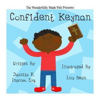 Wonderfully Made Pals Present: Confident Keynan  by  Juanita Ingram