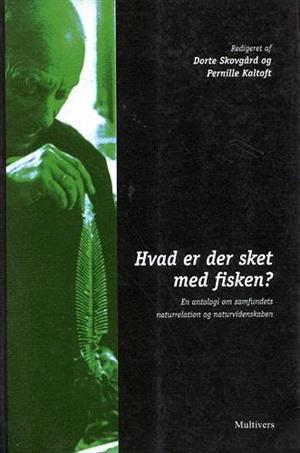 Hvad er der sket med fisken?  by  Dorte Skovgård