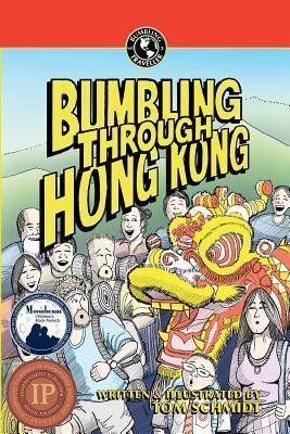 Bumbling Through Hong Kong Thomas A. Schmidt