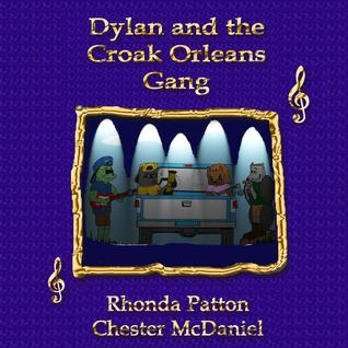 Dylan and the Croak Orleans Gang Rhonda Patton