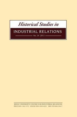 Historical Studies in Industrial Relations, No. 34  by  Dave Lyddon