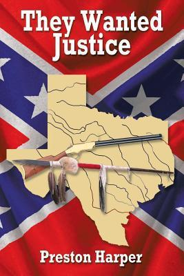 They Wanted Justice  by  Preston Harper