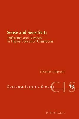 Sense and Sensitivity: Difference and Diversity in Higher Education Classrooms Elisabeth Lillie