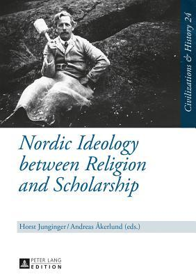 Nordic Ideology Between Religion and Scholarship Horst Junginger