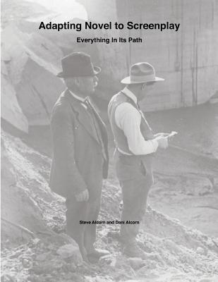 Adapting Novel to Screenplay: Everything in Its Path Steve Alcorn