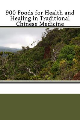 900 Foods for Health and Healing in Traditional Chinese Medicine  by  Henry C. Lu