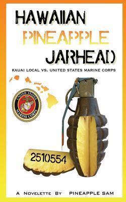 Hawaiian Pineapple Jarhead  by  Pineapple Sam