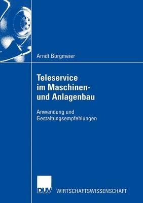 Teleservice Im Maschinen- Und Anlagenbau  by  Arndt Borgmeier