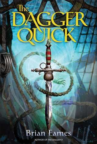 The Dagger Quick (The Dagger Chronicles, #1)  by  Brian Eames