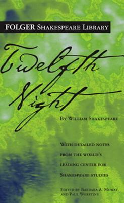 Twelfth Night Or, What You Will  by  William Shakespeare
