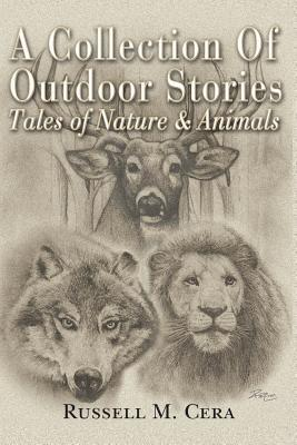 A Collection of Outdoor Tales Russell M Cera