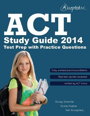 ACT Study Guide: ACT Test Prep with Practice Questions  by  Trivium Test Prep