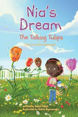 Nias Dream the Talking Tulips  by  Nailah Baniti