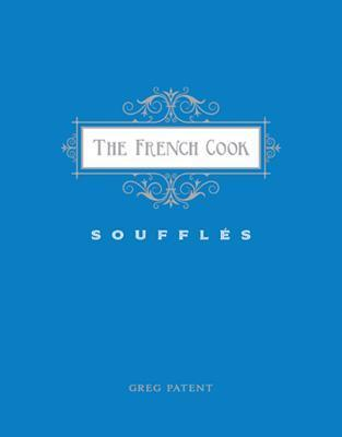 The French Cook: Souffles  by  Greg Patent