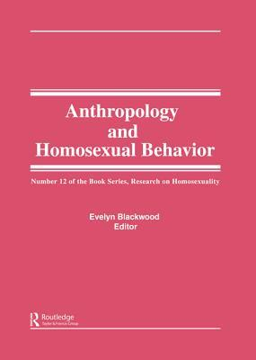The Many Faces of Homosexuality: Anthropological Approaches to Homosexual Behavior  by  Evelyn Blackwood
