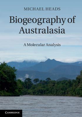 Biogeography of Australasia: A Molecular Analysis Michael Heads