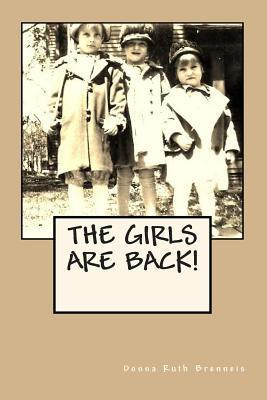 The Girls Are Back!  by  Donna Ruth Brenneis