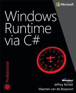 Windows Runtime Via C#  by  Jeffrey Richter