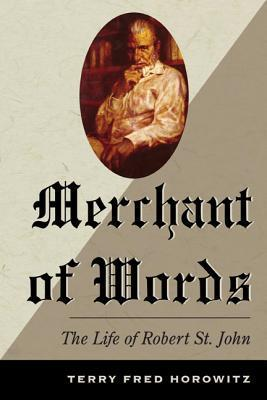 Merchant of Words: The Life of Robert St. John Terry Fred Horowitz