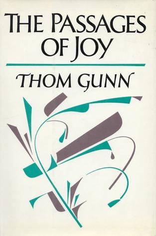 The Passages of Joy: Poems Thom Gunn