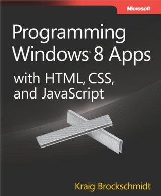 Windows 8 Apps using Metro HTML Javascript Kraig Brockschmidt