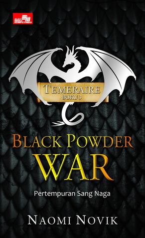 Black Powder War - Pertempuran Sang Naga Naomi Novik