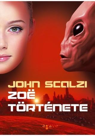 Zoë története (Vének Háborúja #4)  by  John Scalzi