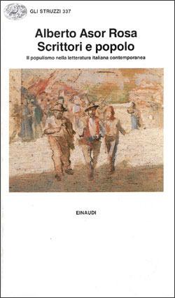 Scrittori e popolo: Il populismo nella letteratura italiana contemporanea  by  Alberto Asor Rosa