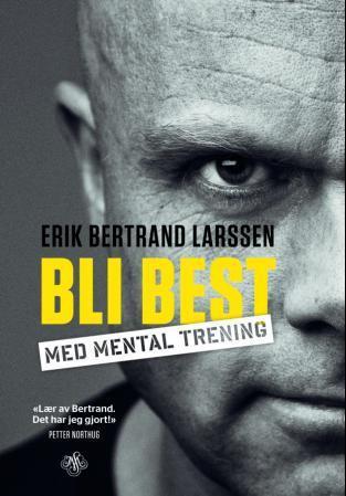 Bli best med mental trening  by  Erik Bertrand Larssen