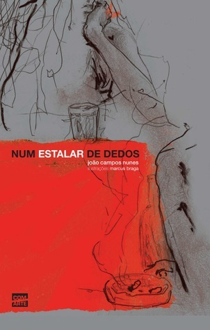 Num estalar de dedos João Campos Nunes